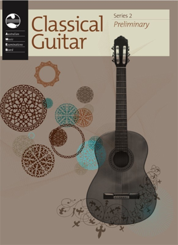 AMEB CLASSICAL GUITAR PRELIMINARY GRADE SERIES 2