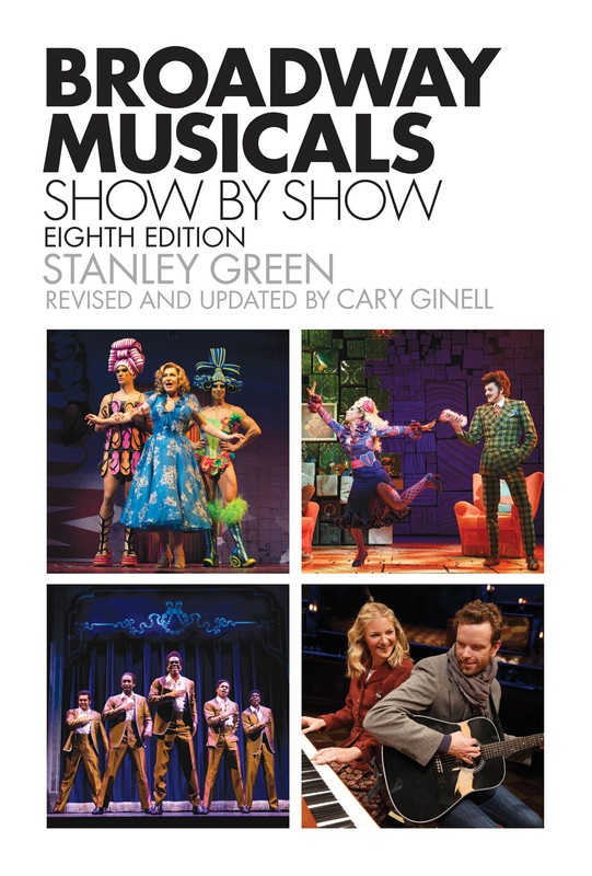 BROADWAY MUSICALS SHOW BY SHOW 8TH EDITION