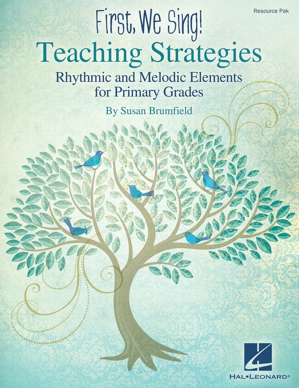 FIRST WE SING! TEACHING STRATEGIES (PRIMARY GRAD