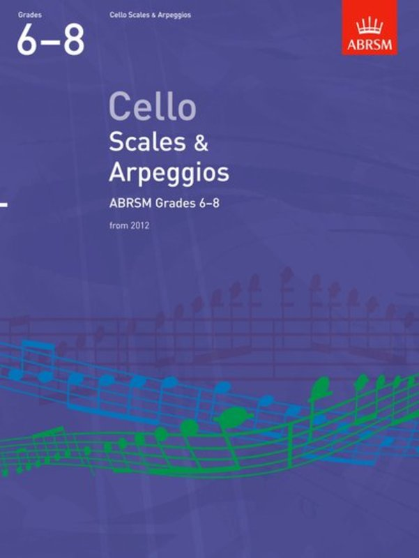 A B CELLO SCALES & ARPEGGIOS GR 6-8 FROM 2012