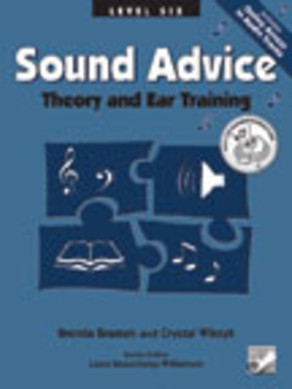SOUND ADVICE THEORY AND EAR TRAINING LEVEL 6