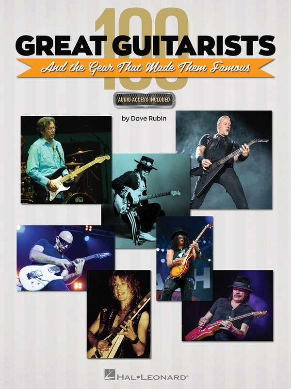 100 GREAT GUITARISTS & GEAR THAT MADE THEM FAMOUS