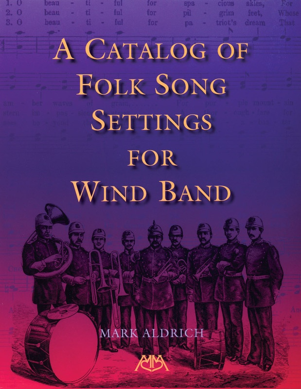CATALOG OF FOLK SONG SETTINGS FOR WIND BAND