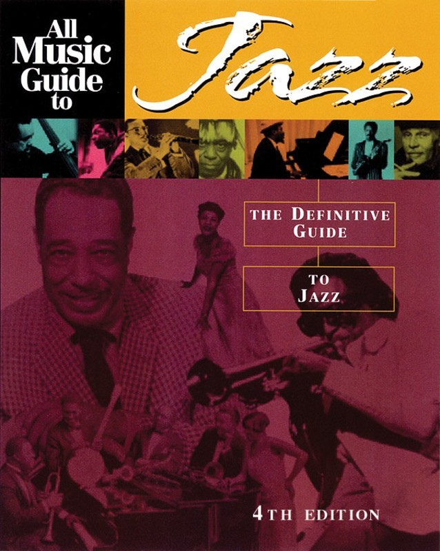 ALL MUSIC GUIDE TO JAZZ 4TH ED