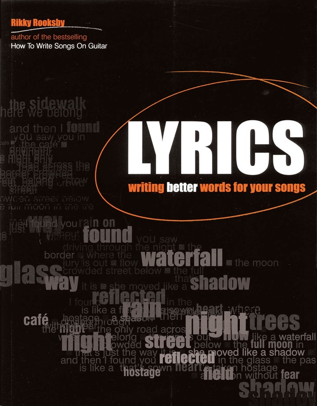 LYRICS WRITING BETTER WORDS FOR YOUR SONGS