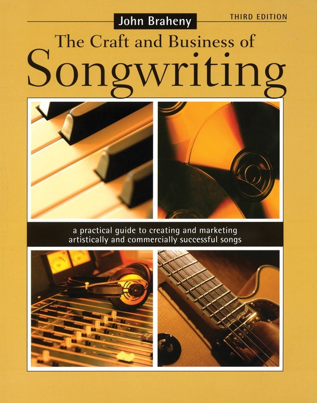 CRAFT AND BUSINESS OF SONGWRITING 3RD ED