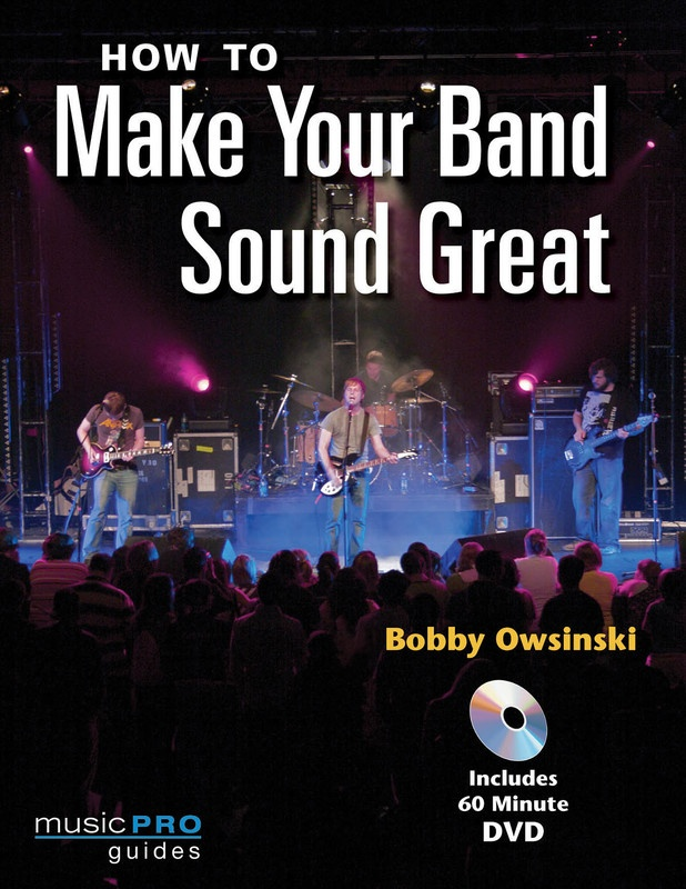 HOW TO MAKE YOUR BAND SOUND GREAT BK/DVD