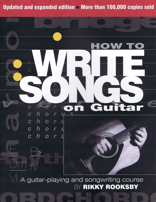 HOW TO WRITE SONGS ON GUITAR 2ND EDN