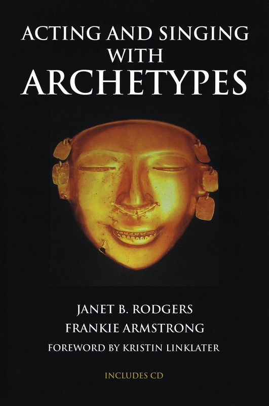 ACTING AND SINGING WITH ARCHETYPES