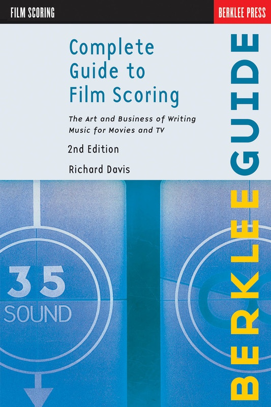COMPLETE GUIDE TO FILM SCORING 2ND EDITION