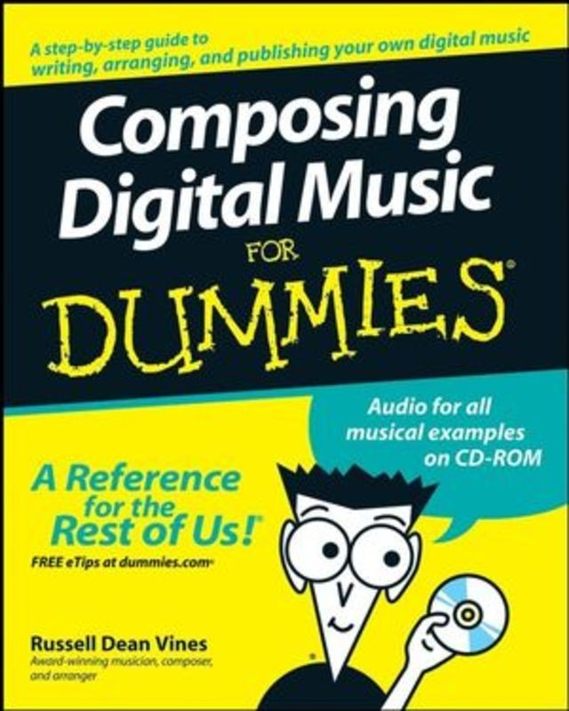 COMPOSING DIGITAL MUSIC FOR DUMMIES BK/CD ROM