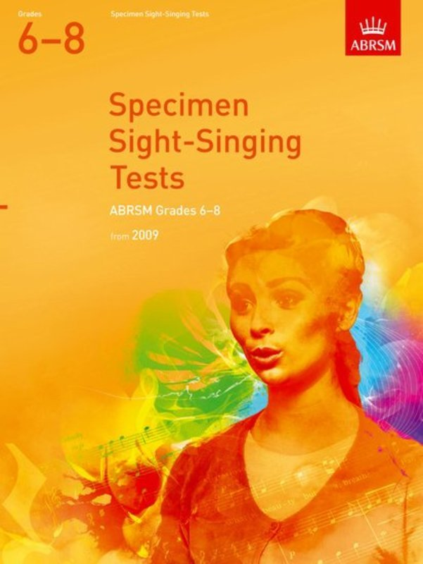 A B SPECIMEN SIGHT SINGING TESTS GR 6-8 FRM 2009