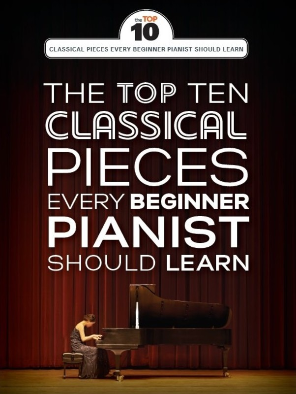 10 CLASSICAL PIECES EVERY BEGINNER SHOULD LEARN
