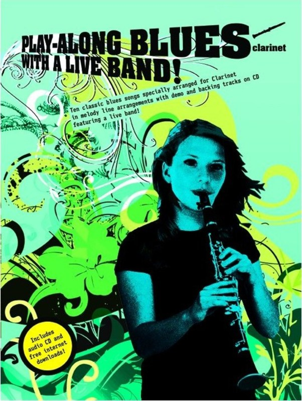 PLAY-ALONG BLUES WITH A LIVE BAND! CLARINET BK/CD