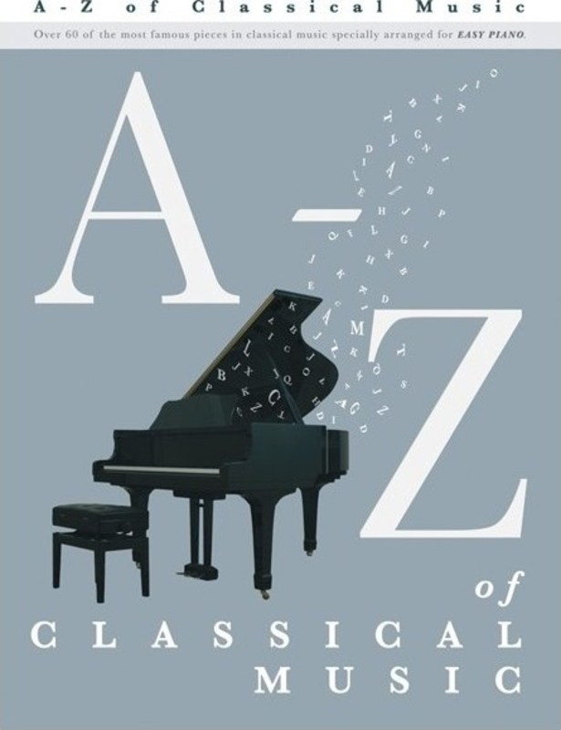 A-Z OF CLASSICAL MUSIC FOR EASY PIANO