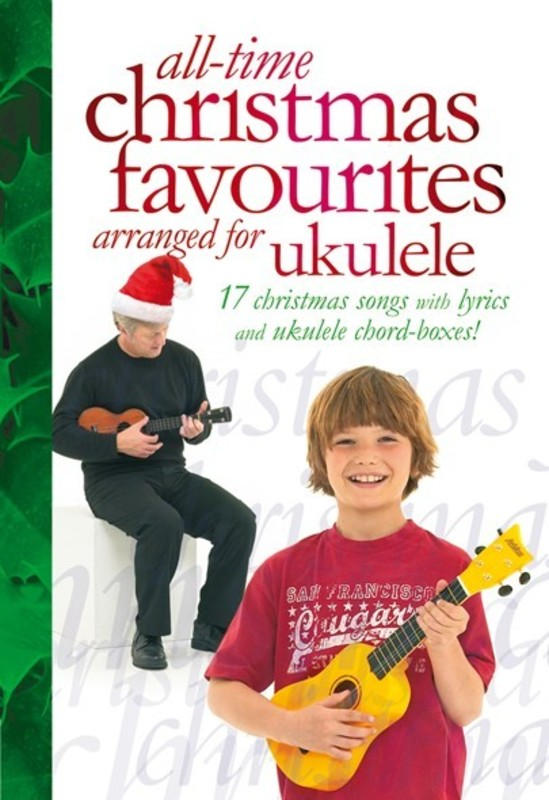 ALL TIME CHRISTMAS FAVOURITES ARR. FOR UKULELE