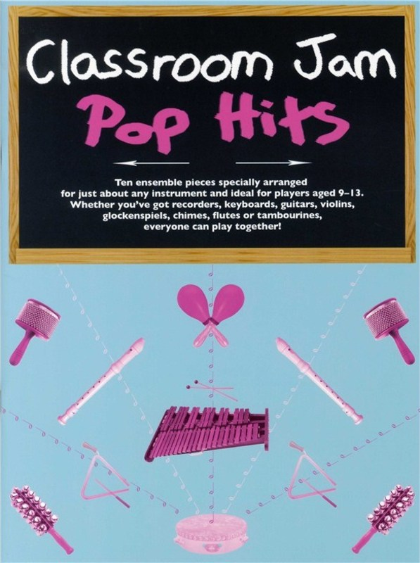 CLASSROOM JAM POP HITS(10 ENSEMBLE PIECES)
