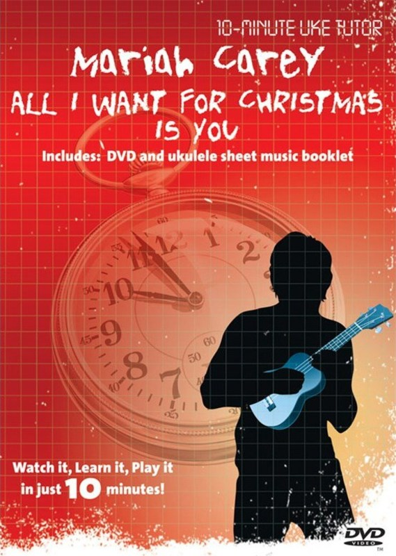 10-MINUTE UKE TUTOR M.CAREY ALL I WANT FOR XMAS