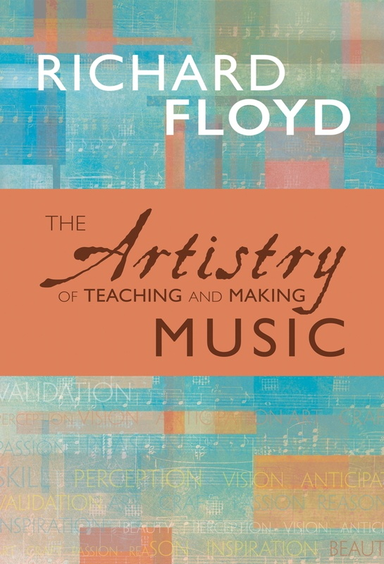 ARTISTRY OF TEACHING AND MAKING MUSIC