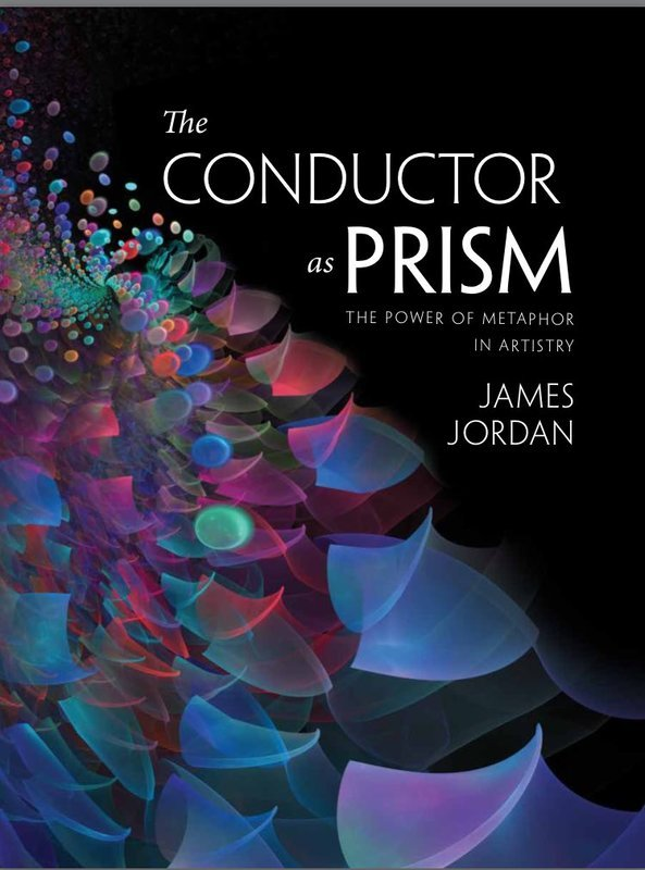 JAMES JORDAN - THE CONDUCTOR AS PRISM