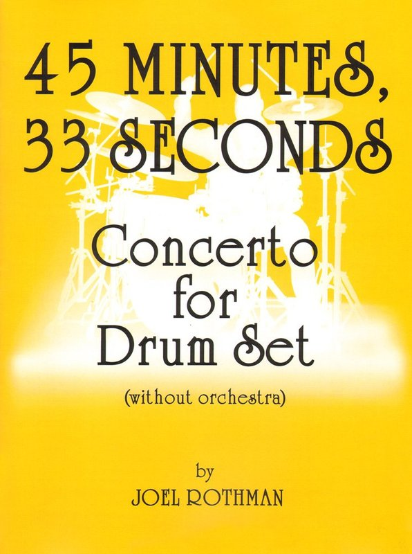 45 MINUTES 33 SECONDS CONCERTO DRUM SET