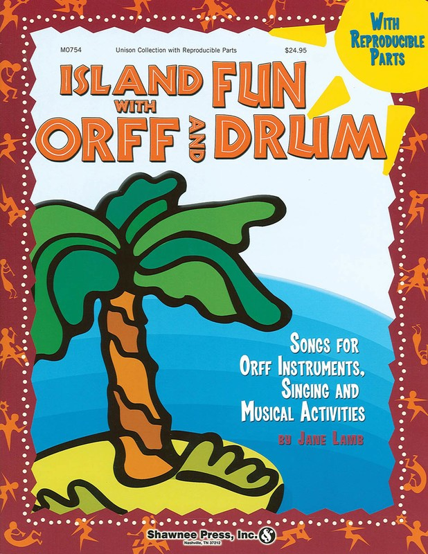 ISLAND FUN WITH ORFF AND DRUM: ELEVEN ENSEMBLES