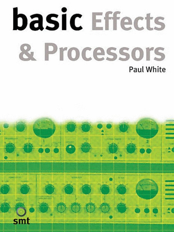 BASIC EFFECTS & PROCESSORS TEXT (PAUL WHITE)